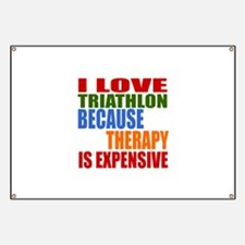 I Love Triathlon Because Therapy Is Expensi Banner