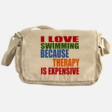 I Love Swimming Because Therapy Is E Messenger Bag