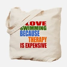 I Love Swimming Because Therapy Is Expens Tote Bag