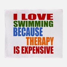 I Love Swimming Because Therapy Is E Throw Blanket
