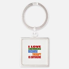 I Love Swimming Because Therapy Is Square Keychain
