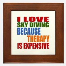 I Love Sky diving Because Therapy Is E Framed Tile