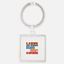 I Love Sky diving Because Therapy Square Keychain
