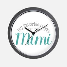 My Favorite People Call Me Mimi Wall Clock