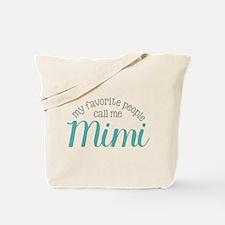 My Favorite People Call Me Mimi Tote Bag