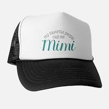 My Favorite People Call Me Mimi Trucker Hat