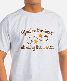 You're The Bes T-Shirt