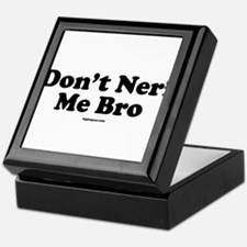 Don't Nerf Me Bro Keepsake Box