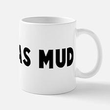 Clear as mud Mug