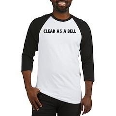 Clear as a bell Baseball Jersey
