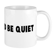 Clam up and be quiet Mug