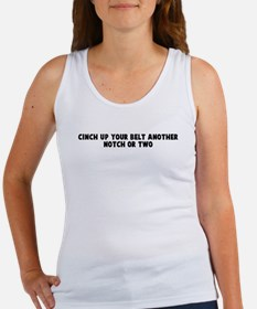 Cinch up your belt another no Women's Tank Top