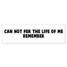 Can not for the life of me re Bumper Bumper Sticker