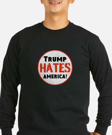 Trump Hates America Long Sleeve T-Shirt