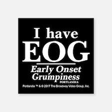 Early Onset Grumpiness Portlandia Sticker