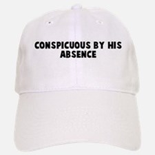 Conspicuous by his absence Baseball Baseball Cap