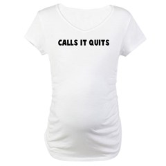 Calls it quits Shirt