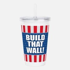 Build That Wall - Trum Acrylic Double-wall Tumbler