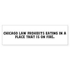 Chicago law prohibits eating Bumper Bumper Sticker