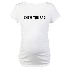 Chew the rag Shirt