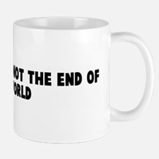 Cheer up it is not the end of Mug