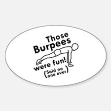 Those Burpees Were Fun Sticker (Oval)