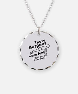 Those Burpees Were Fun Necklace