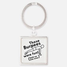 Those Burpees Were Fun Square Keychain