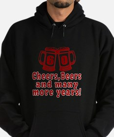 60 Cheers Beers And Many More Years Hoodie (dark)
