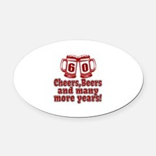 60 Cheers Beers And Many More Year Oval Car Magnet