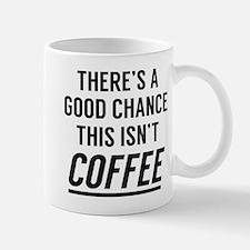 This Isn't Coffee Mug