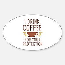 I Drink Coffee Decal