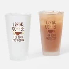 I Drink Coffee Drinking Glass