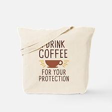 I Drink Coffee Tote Bag