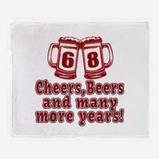 68 Cheers Beers And Many More Years Throw Blanket
