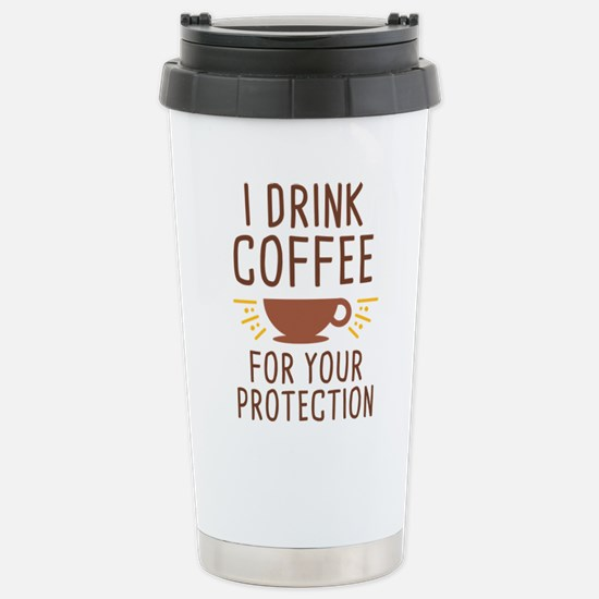 I Drink Coffee Stainless Steel Travel Mug