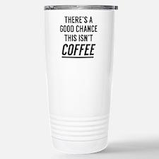 This Isn't Coffee Stainless Steel Travel Mug