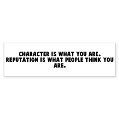 Character is what you are Rep Bumper Bumper Sticker