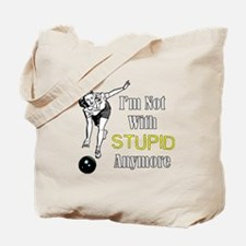 Cute I%27m not with stupid anymore Tote Bag