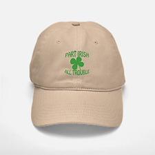 Part Irish All Trouble Baseball Baseball Cap