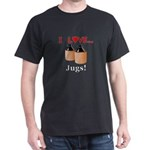 I Love Jugs Dark T-Shirt