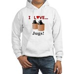 I Love Jugs Hooded Sweatshirt