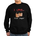 I Love Nice Jugs Sweatshirt (dark)
