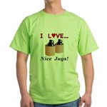 I Love Nice Jugs Green T-Shirt