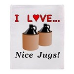 I Love Nice Jugs Throw Blanket