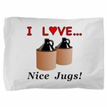 I Love Nice Jugs Pillow Sham