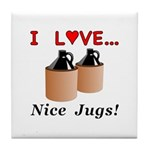 I Love Nice Jugs Tile Coaster