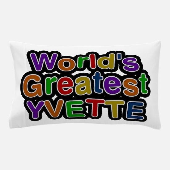 World's Greatest Yvette Pillow Case