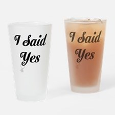 I Said Yes Design Drinking Glass