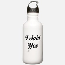 I Said Yes Design Water Bottle